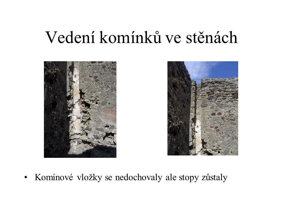 Vedení komínků ve stěnách Komínové vložky se nedochovaly ale stopy zůstaly