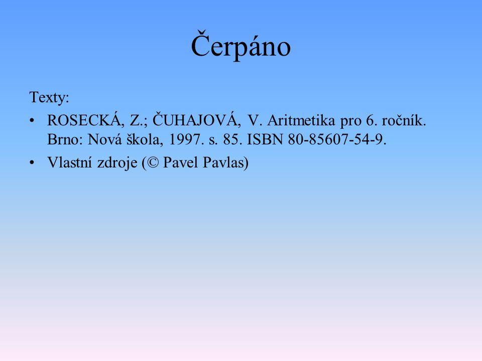Čerpáno Texty: ROSECKÁ, Z.; ČUHAJOVÁ, V. Aritmetika pro 6.