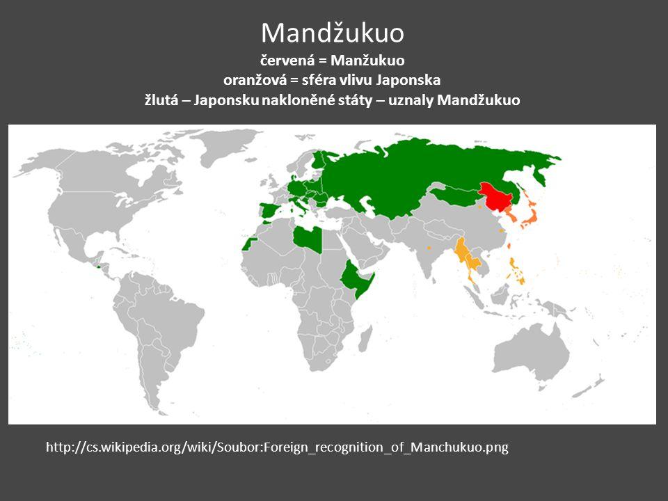 Mandžukuo červená = Manžukuo oranžová = sféra vlivu Japonska žlutá – Japonsku nakloněné státy – uznaly Mandžukuo http://cs.wikipedia.org/wiki/Soubor:Foreign_recognition_of_Manchukuo.png