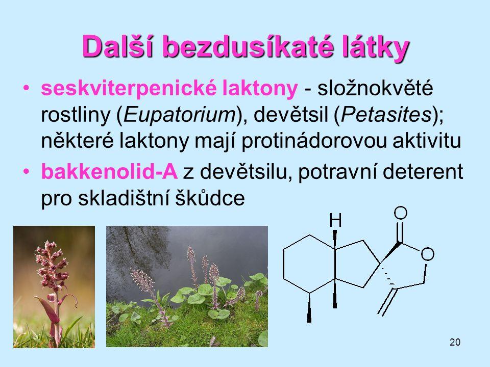 20 Další bezdusíkaté látky seskviterpenické laktony - složnokvěté rostliny (Eupatorium), devětsil (Petasites); některé laktony mají protinádorovou akt