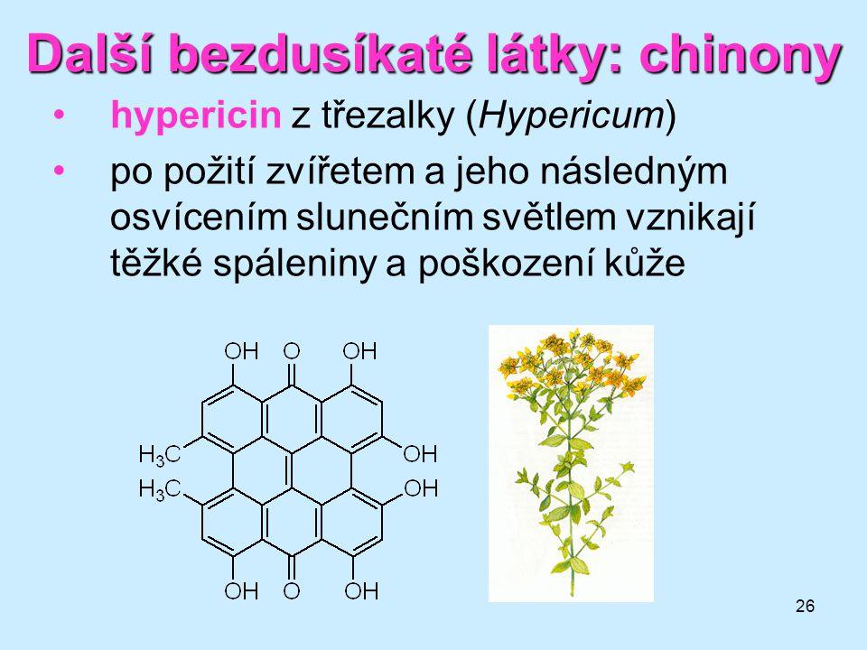 26 Další bezdusíkaté látky: chinony hypericin z třezalky (Hypericum) po požití zvířetem a jeho následným osvícením slunečním světlem vznikají těžké sp