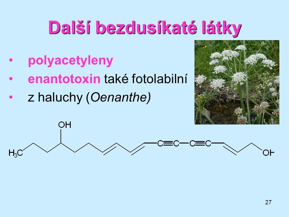 27 Další bezdusíkaté látky polyacetyleny enantotoxin také fotolabilní z haluchy (Oenanthe)
