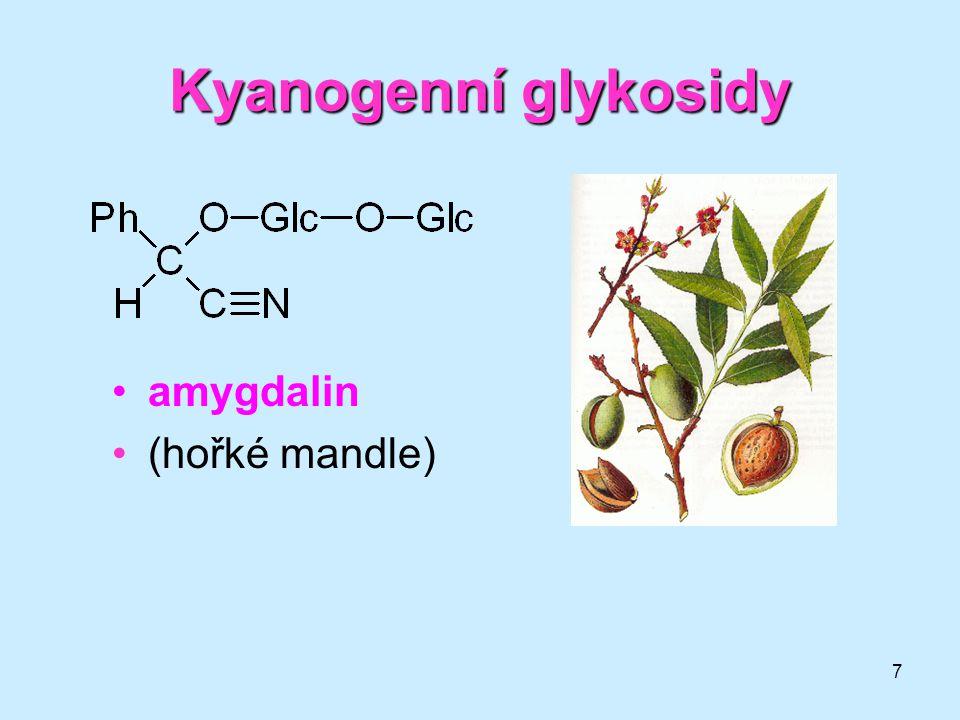 7 amygdalin (hořké mandle) Kyanogenní glykosidy