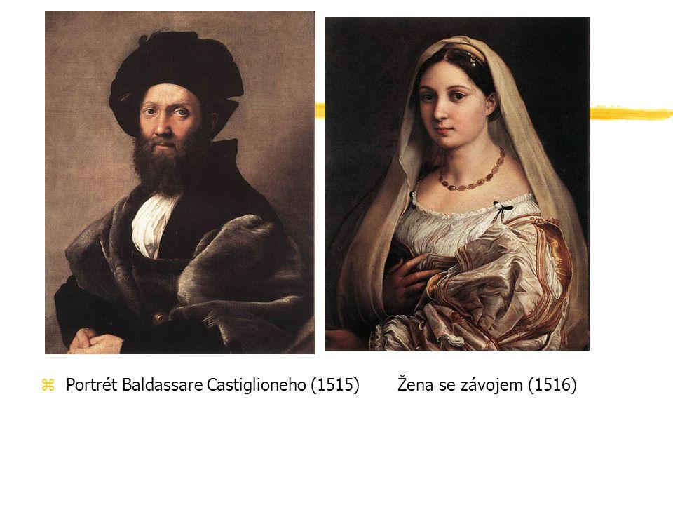 zPortrét Baldassare Castiglioneho (1515) Žena se závojem (1516)