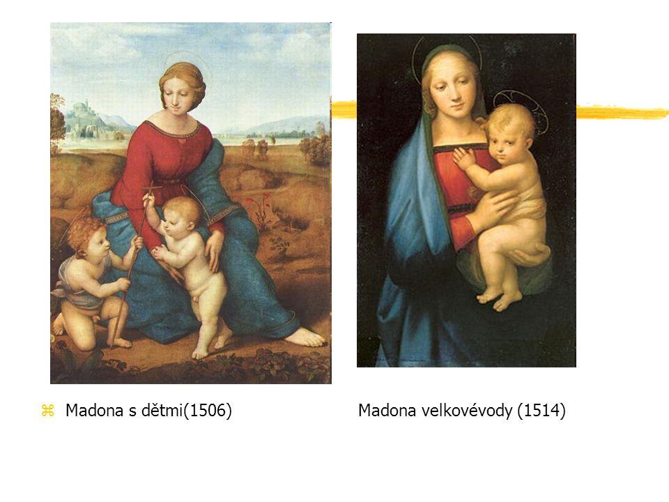 zMadona s dětmi(1506) Madona velkovévody (1514)