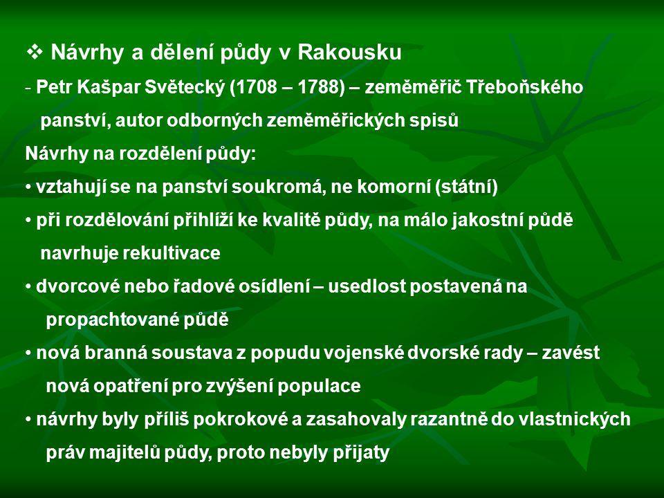  Návrhy a dělení půdy v Rakousku - Petr Kašpar Světecký (1708 – 1788) – zeměměřič Třeboňského panství, autor odborných zeměměřických spisů Návrhy na