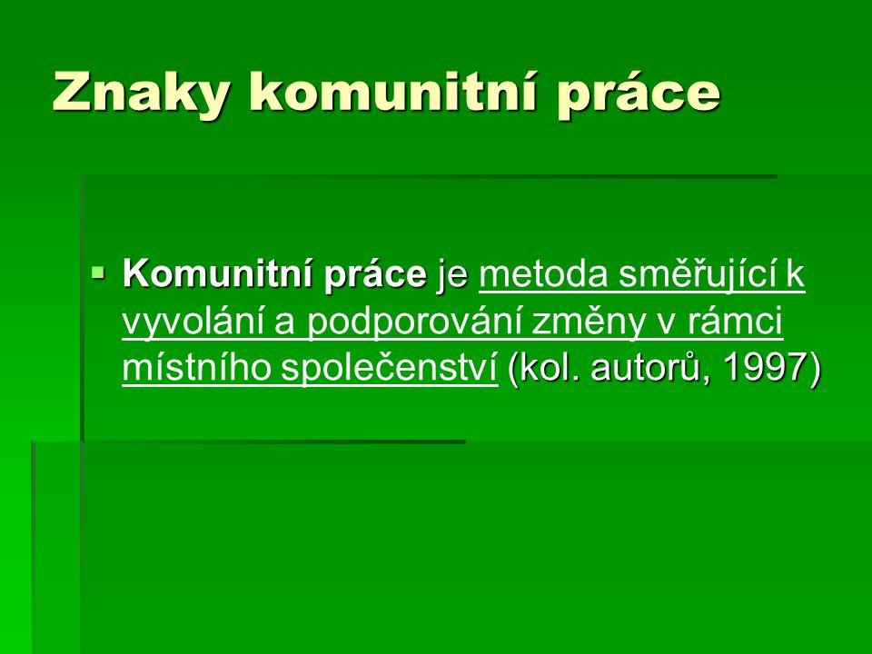 Principy vyjednávání  Slaďování zájmů Kom.pracovník vystupuje v roli hybatele, který soc.