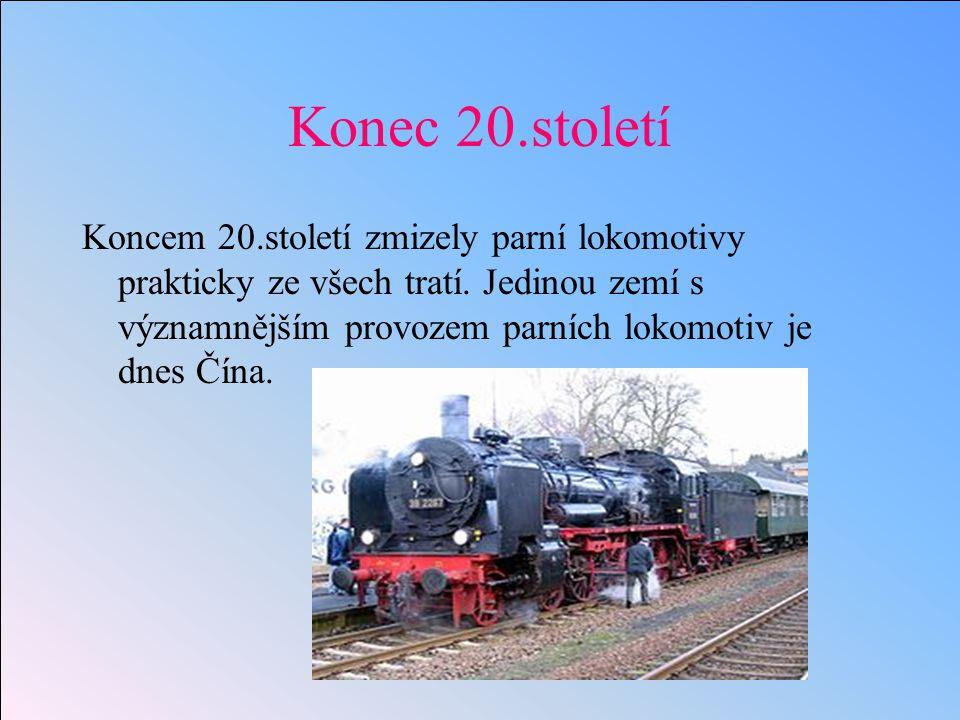 Konec 20.století Koncem 20.století zmizely parní lokomotivy prakticky ze všech tratí.