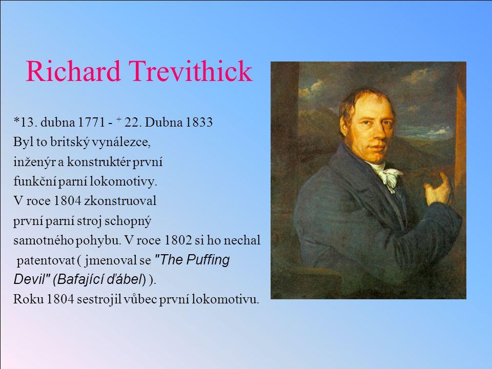 Richard Trevithick *13.dubna 1771 - + 22.