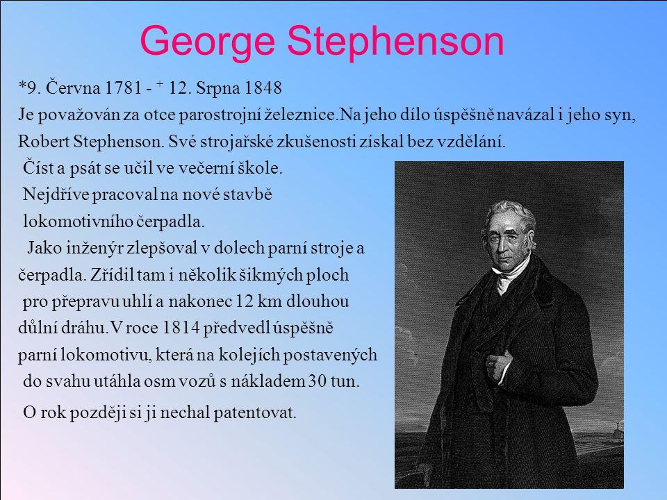 George Stephenson *9.Června 1781 - + 12.
