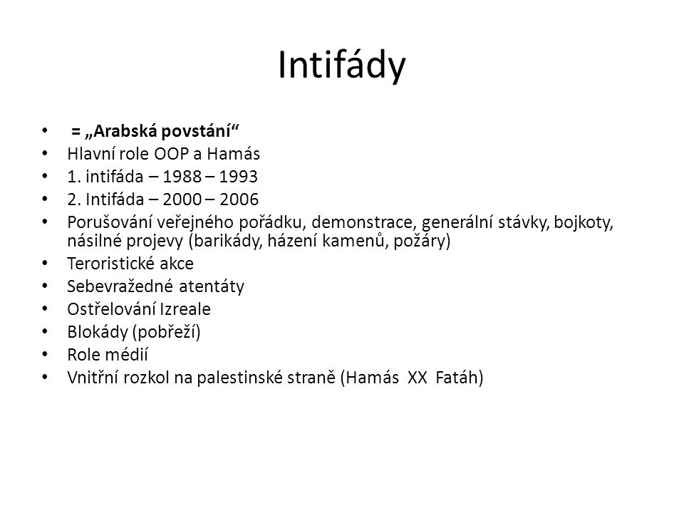 """Intifády = """"Arabská povstání Hlavní role OOP a Hamás 1."""