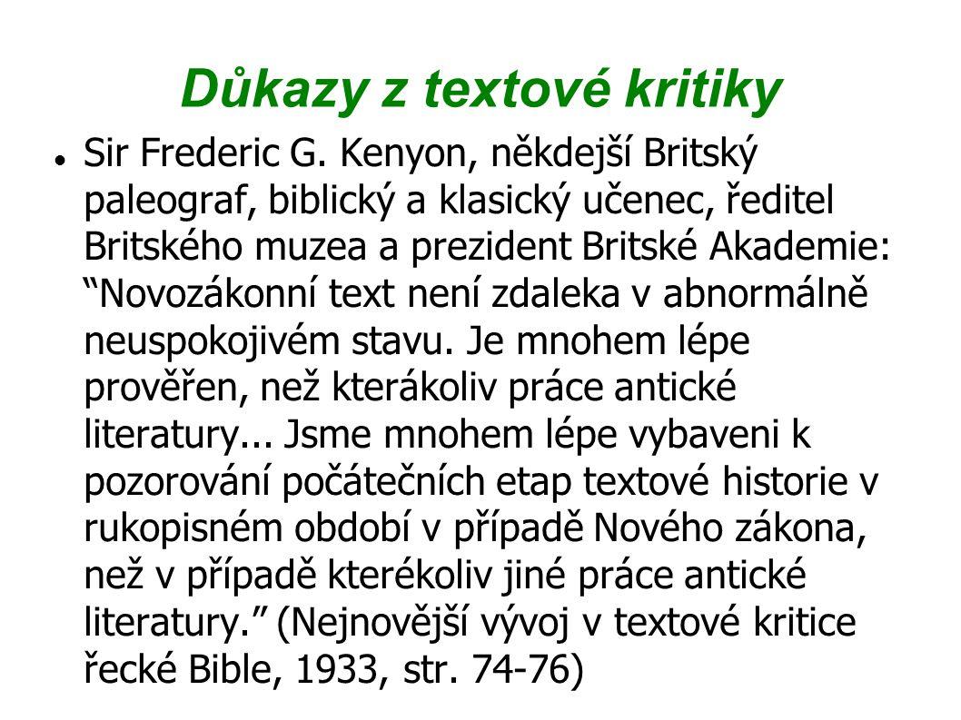 Důkazy z textové kritiky Sir Frederic G. Kenyon, někdejší Britský paleograf, biblický a klasický učenec, ředitel Britského muzea a prezident Britské A