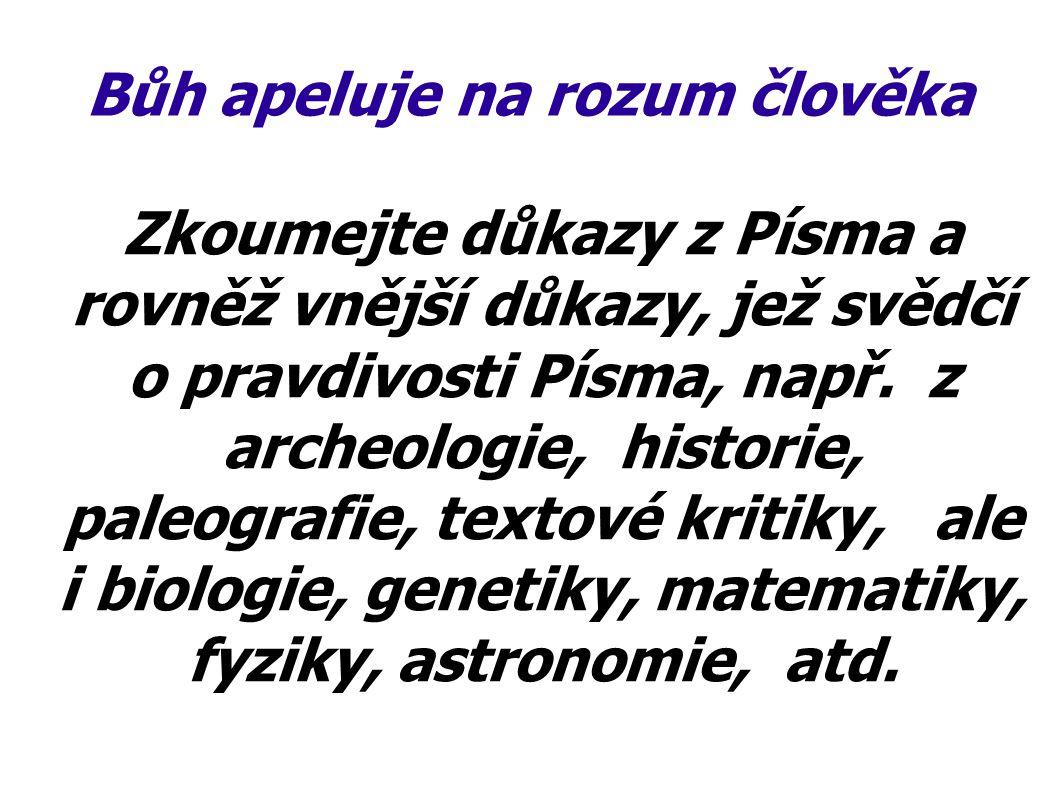 Důkazy z archeologie nápis Pilát, prefekt Judský datován do let 26 – 37 po Kristu objeven v Cesareji za vlády Piláta byl Ježíš ukřižován Jan 19