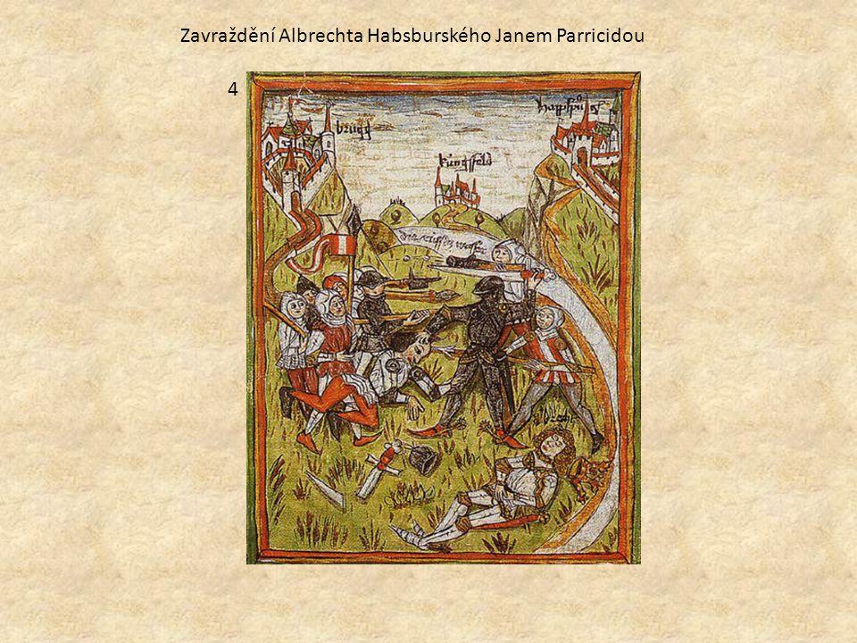 Zavraždění Albrechta Habsburského Janem Parricidou 4