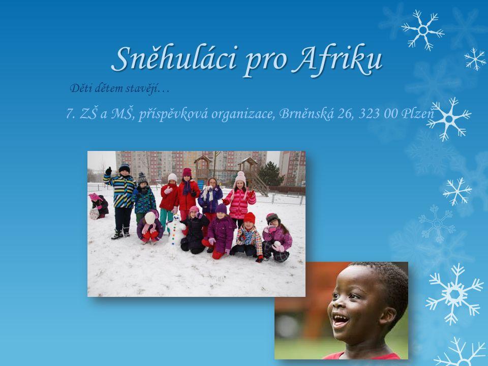 Sněhuláci pro Afriku Děti dětem stavějí… 7.