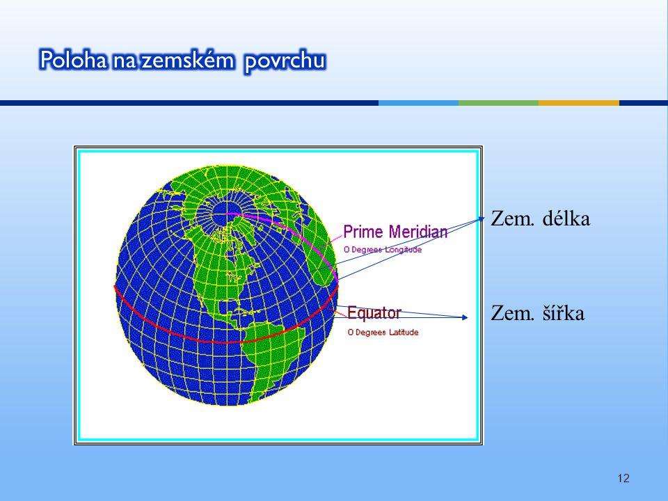 12 Zem. délka Zem. šířka