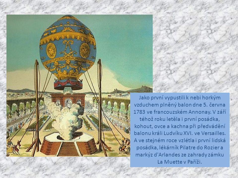 Jako první vypustili k nebi horkým vzduchem plněný balon dne 5.