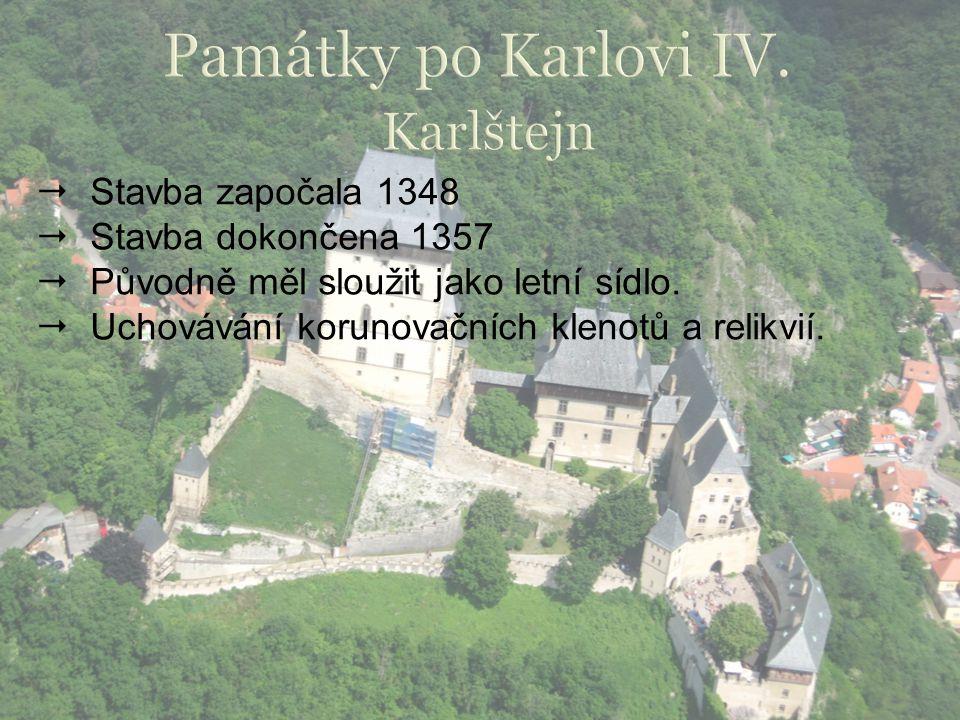  Stavba započala 1348  Stavba dokončena 1357  Původně měl sloužit jako letní sídlo.  Uchovávání korunovačních klenotů a relikvií.