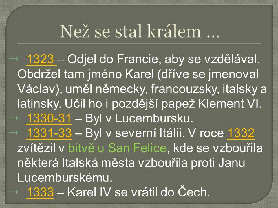  V roce 1356 vydal říšský zákoník (Zlatá bula Karla IV.), který platil až do roku 1806. 