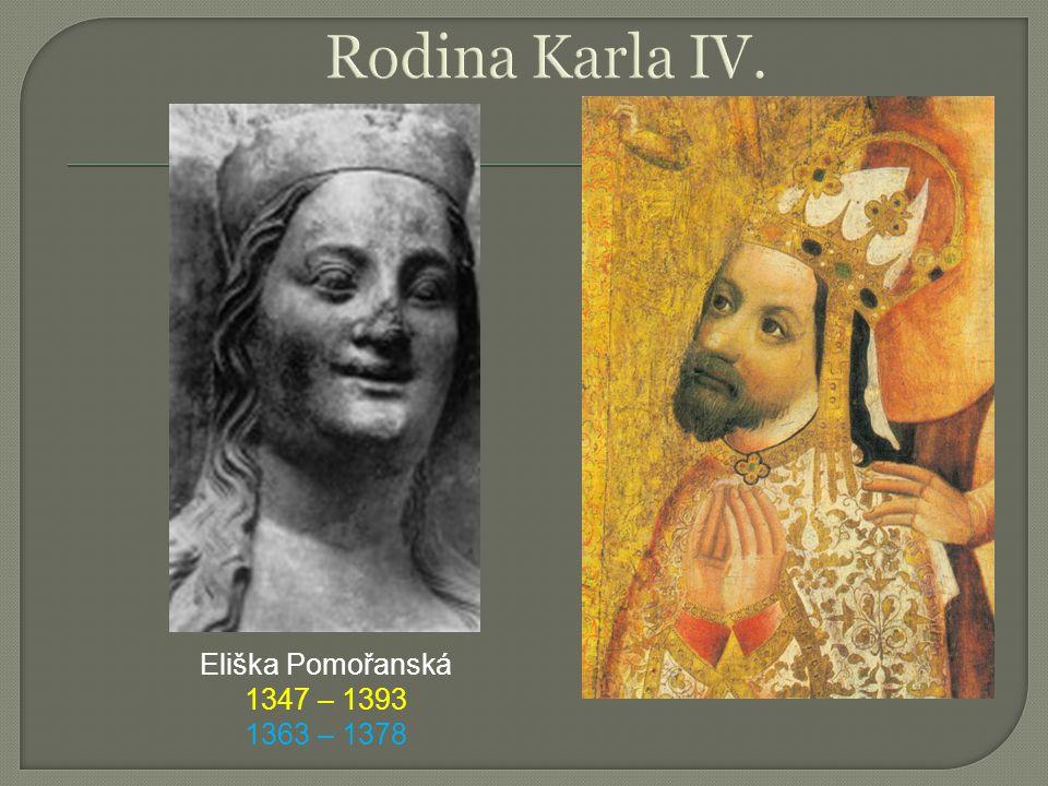 Eliška Pomořanská 1347 – 1393 1363 – 1378