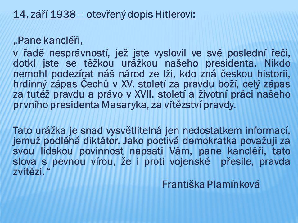 """14. září 1938 – otevřený dopis Hitlerovi: """"Pane kancléři, v řadě nesprávností, jež jste vyslovil ve své poslední řeči, dotkl jste se těžkou urážkou na"""