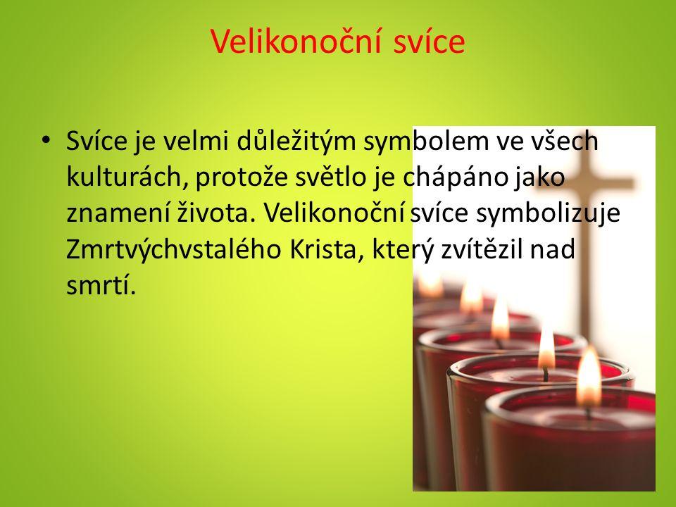 Velikonoční svíce Svíce je velmi důležitým symbolem ve všech kulturách, protože světlo je chápáno jako znamení života. Velikonoční svíce symbolizuje Z