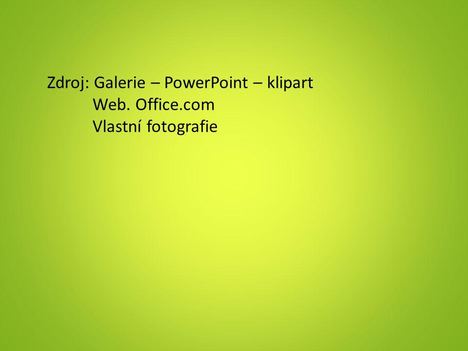 Zdroj: Galerie – PowerPoint – klipart Web. Office.com Vlastní fotografie
