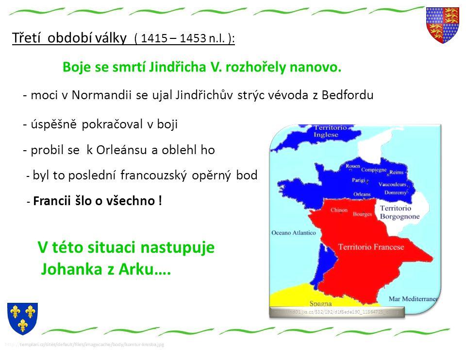 http://templari.cz/sites/default/files/imagecache/body/komtur-kresba.jpg Třetí období války ( 1415 – 1453 n.l.