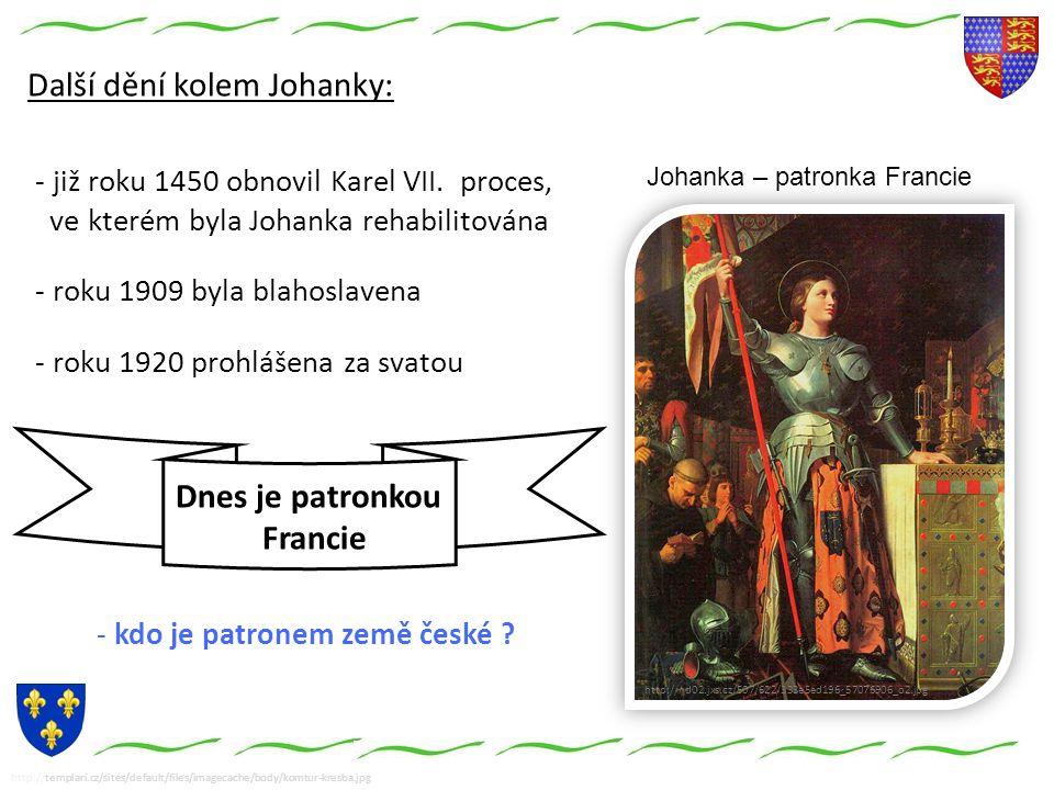 http://templari.cz/sites/default/files/imagecache/body/komtur-kresba.jpg http://nd02.jxs.cz/507/622/333e5ed196_57076906_o2.jpg Johanka – patronka Francie - již roku 1450 obnovil Karel VII.