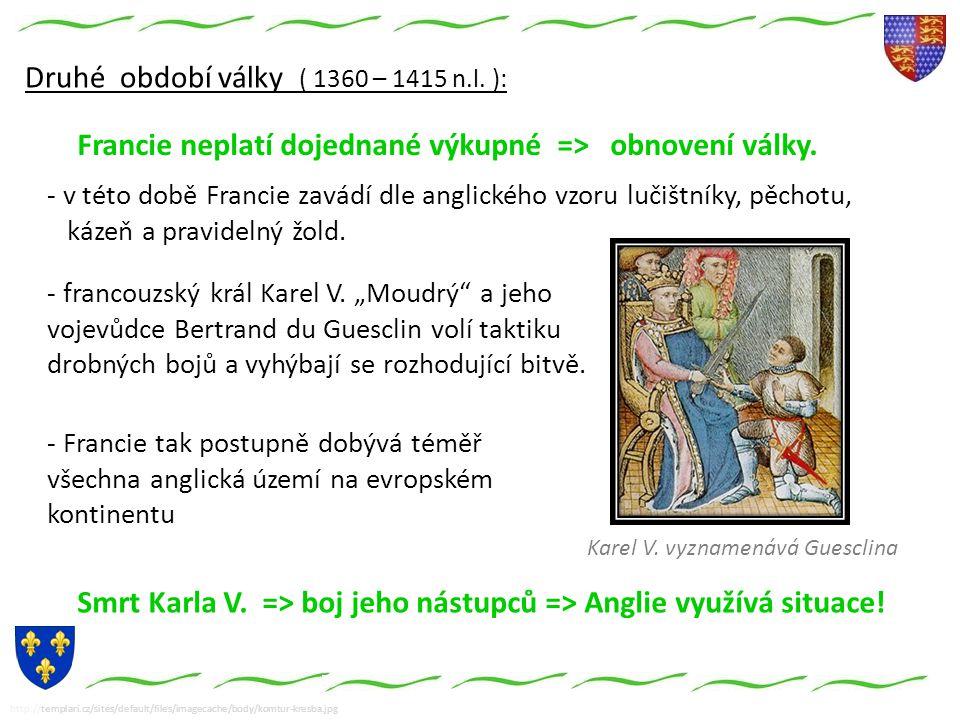 http://templari.cz/sites/default/files/imagecache/body/komtur-kresba.jpg Druhé období války ( 1360 – 1415 n.l.