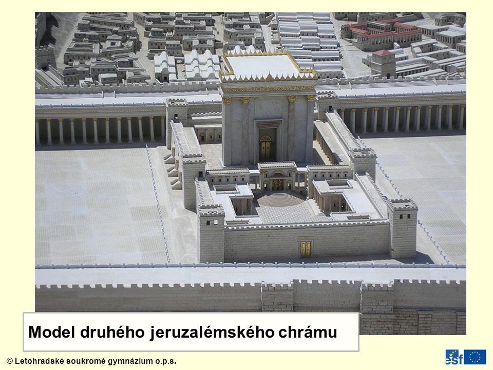 © Letohradské soukromé gymnázium o.p.s. Model druhého jeruzalémského chrámu