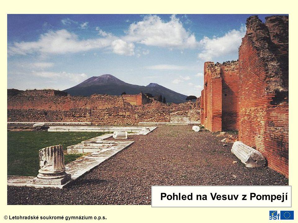 © Letohradské soukromé gymnázium o.p.s. Pohled na Vesuv z Pompejí