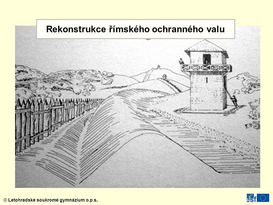 © Letohradské soukromé gymnázium o.p.s. Rekonstrukce římského ochranného valu