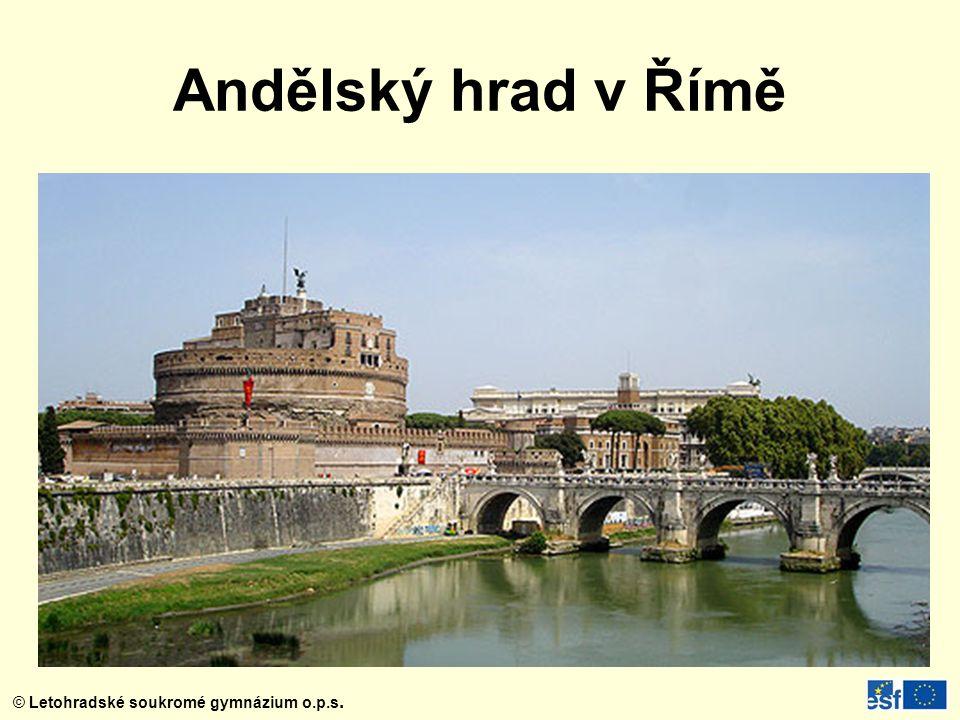 © Letohradské soukromé gymnázium o.p.s. Andělský hrad v Římě