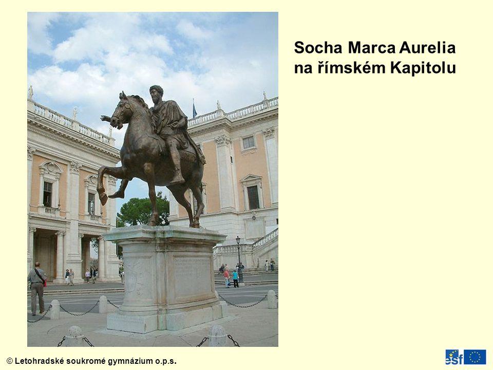 © Letohradské soukromé gymnázium o.p.s. Socha Marca Aurelia na římském Kapitolu