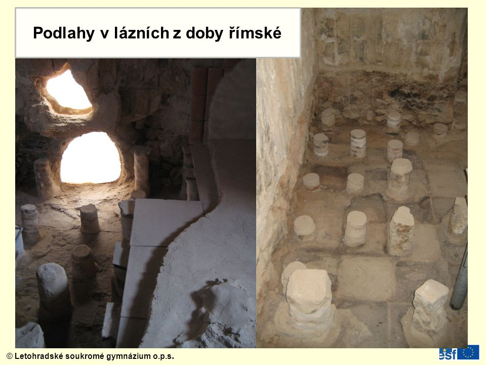 © Letohradské soukromé gymnázium o.p.s. Podlahy v lázních z doby římské
