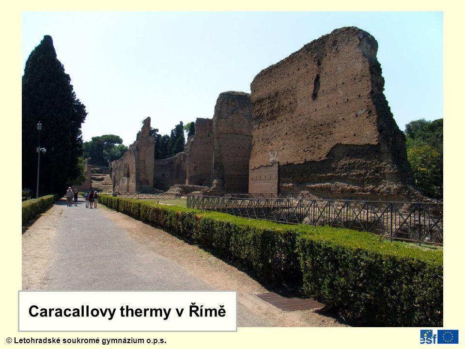 © Letohradské soukromé gymnázium o.p.s. Caracallovy thermy v Římě