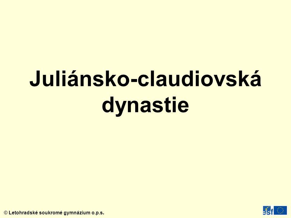 © Letohradské soukromé gymnázium o.p.s. Juliánsko-claudiovská dynastie