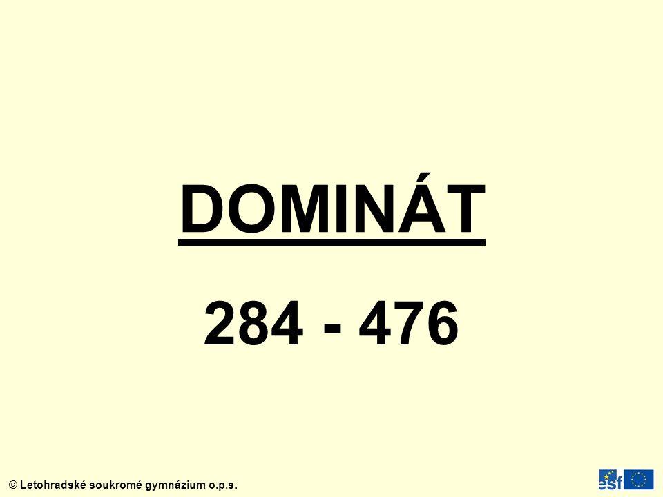 © Letohradské soukromé gymnázium o.p.s. DOMINÁT 284 - 476