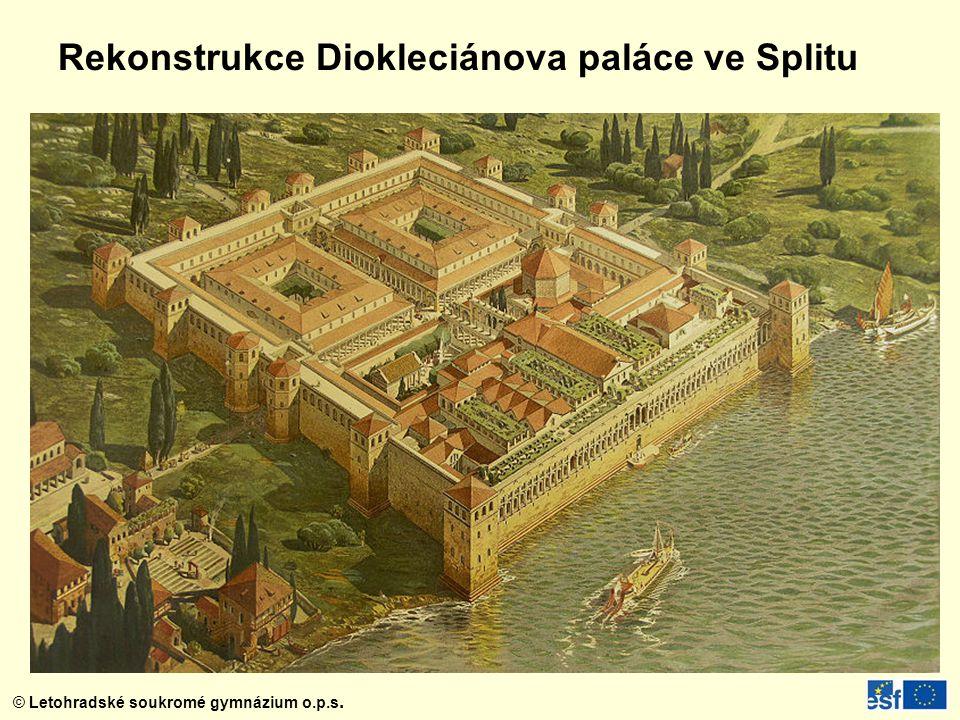 © Letohradské soukromé gymnázium o.p.s. Rekonstrukce Diokleciánova paláce ve Splitu