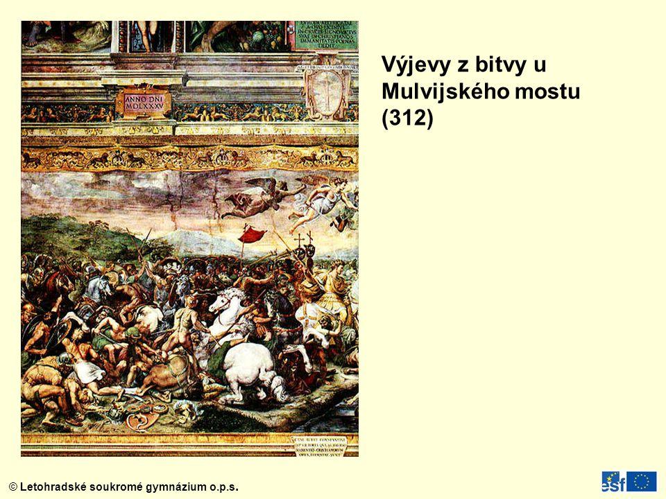 © Letohradské soukromé gymnázium o.p.s. Výjevy z bitvy u Mulvijského mostu (312)