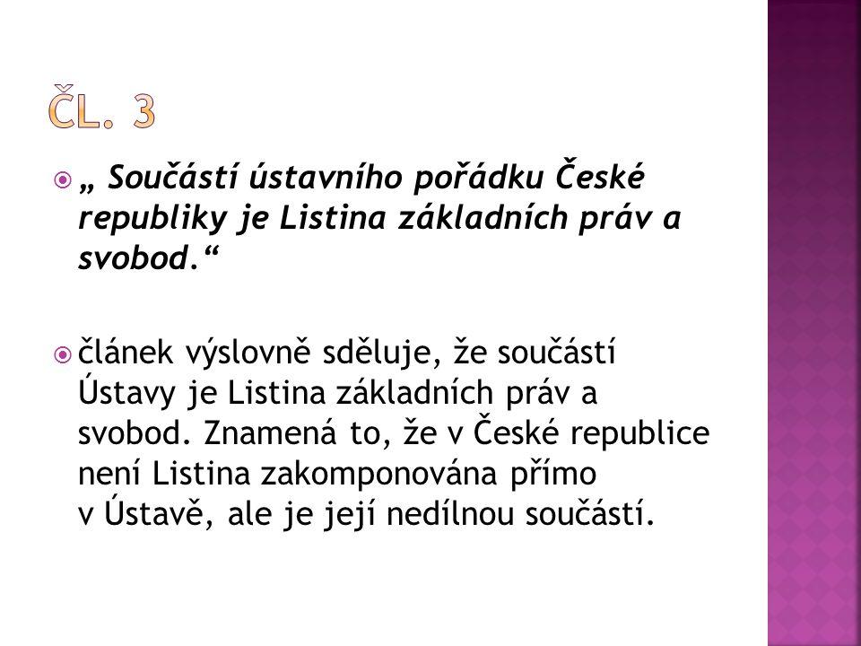  soudní orgán ochrany ústavnosti  postavení a kompetence zakotveny přímo v Ústavě České republiky  sídlem ÚS ČR je Brno.