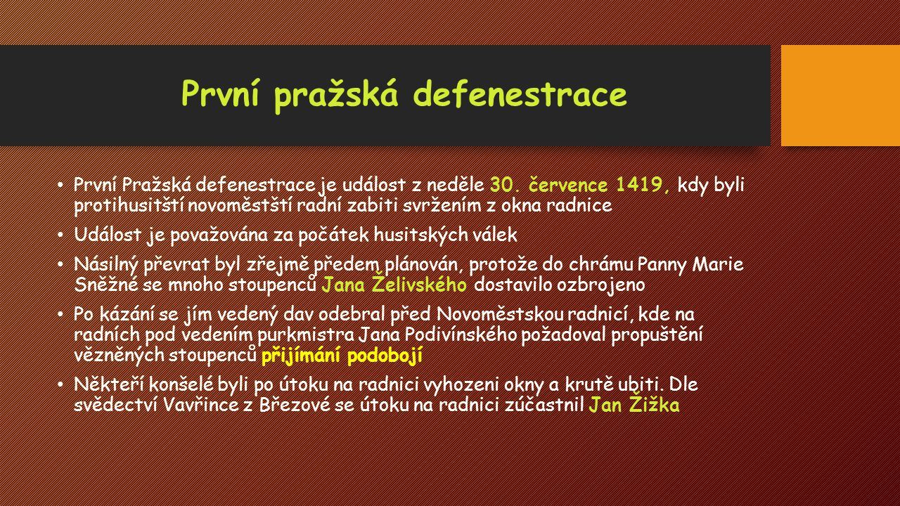 První pražská defenestrace První Pražská defenestrace je událost z neděle 30. července 1419, kdy byli protihusitští novoměstští radní zabiti svržením