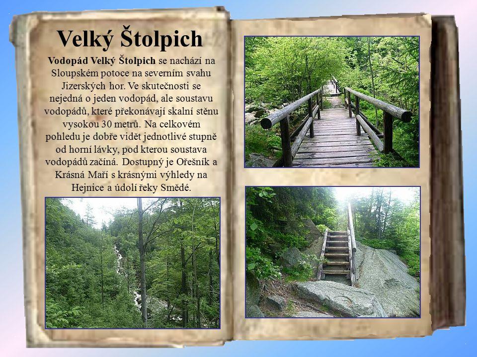 Jizerské vodopády Velký Štolpich Malý Štolpich Vodopád Černého potoka Vodopády Jedlové Vodopády Černé Desné