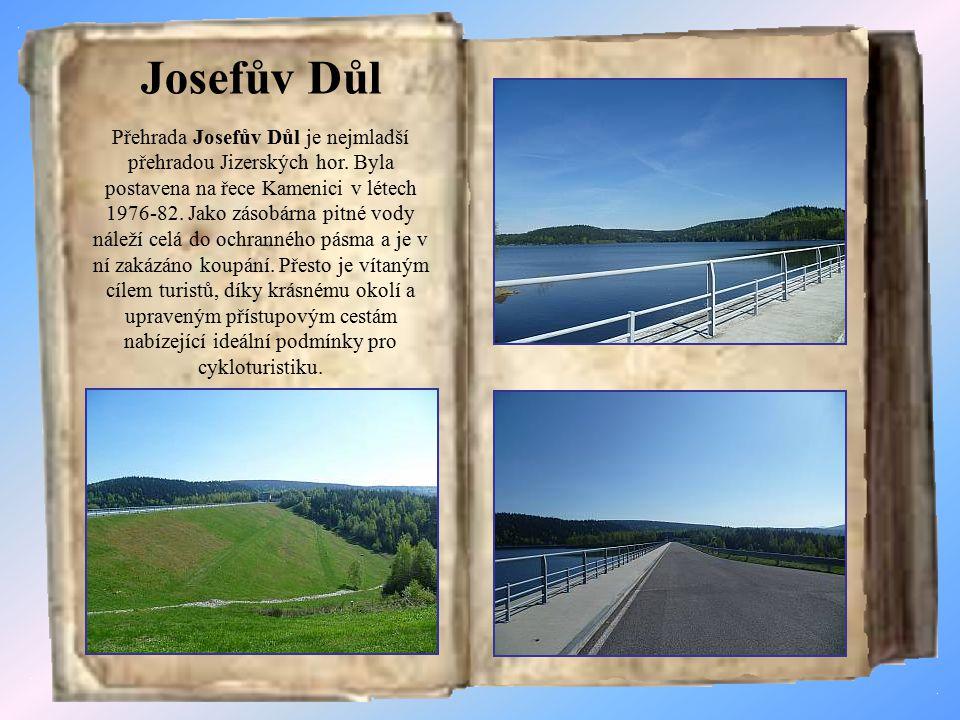 Jizerskohorské přehrady Jizerské hory byly a jsou známé častými a vydatnými srážkami.