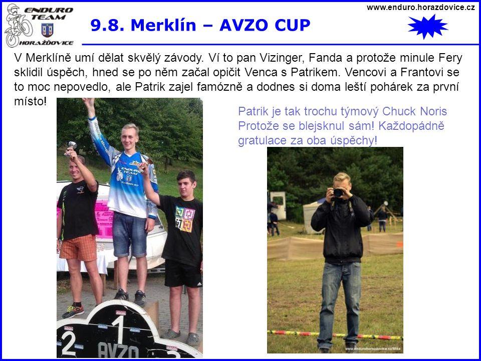 www.enduro.horazdovice.cz 9.8. Merklín – AVZO CUP V Merklíně umí dělat skvělý závody. Ví to pan Vizinger, Fanda a protože minule Fery sklidil úspěch,