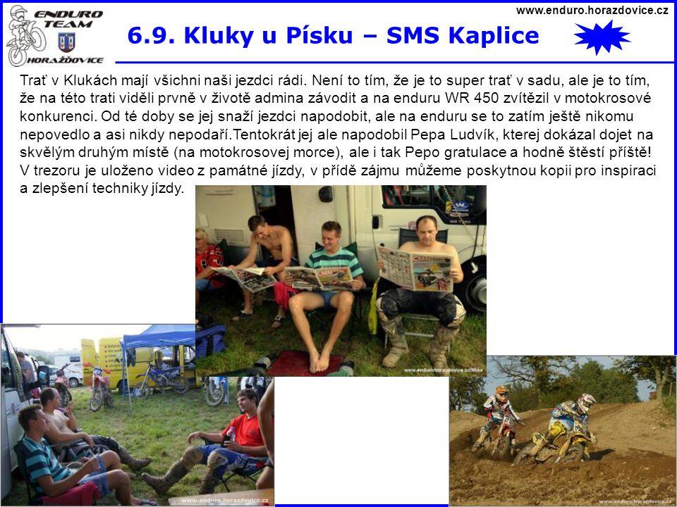 www.enduro.horazdovice.cz 6.9. Kluky u Písku – SMS Kaplice Trať v Klukách mají všichni naši jezdci rádi. Není to tím, že je to super trať v sadu, ale