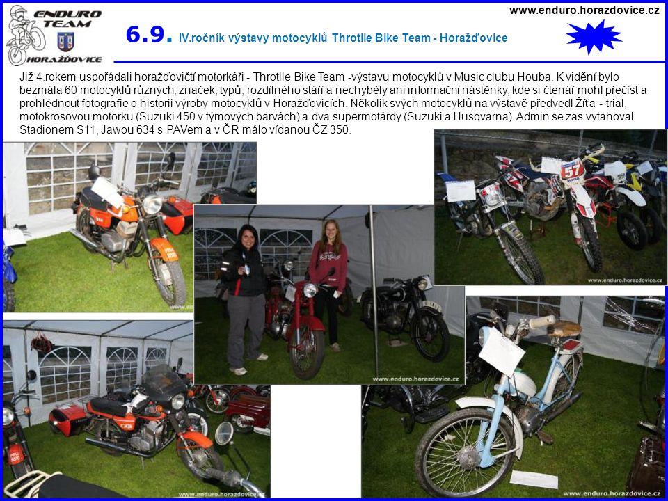 www.enduro.horazdovice.cz 6.9. IV.ročník výstavy motocyklů Throtlle Bike Team - Horažďovice Již 4.rokem uspořádali horažďovičtí motorkáři - Throtlle B