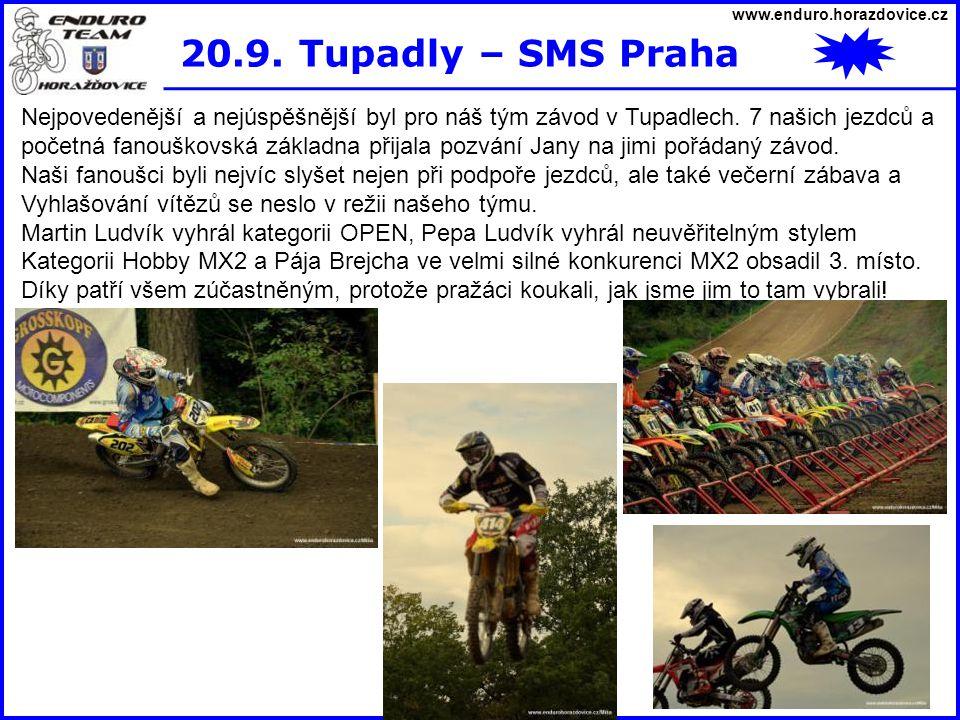 www.enduro.horazdovice.cz 20.9. Tupadly – SMS Praha Nejpovedenější a nejúspěšnější byl pro náš tým závod v Tupadlech. 7 našich jezdců a početná fanouš
