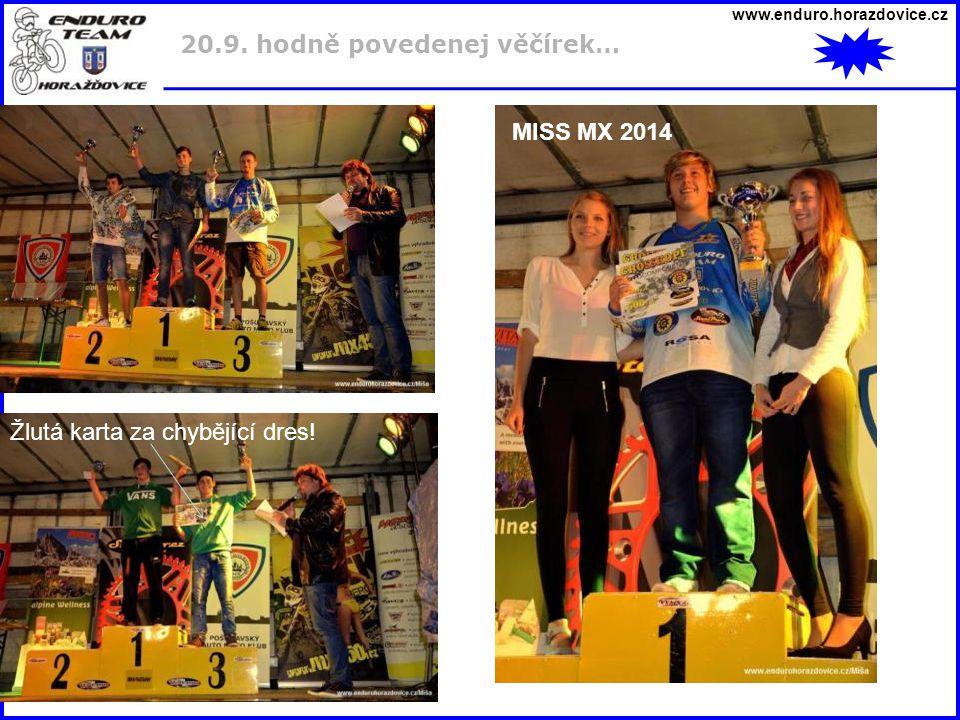 www.enduro.horazdovice.cz 20.9. hodně povedenej věčírek… Žlutá karta za chybějící dres! MISS MX 2014